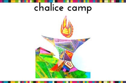 Chalice Camp: June 24-28